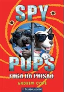 Spy Pups - Fuga Da Prisao