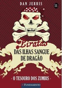 Piratas Das Ilhas Sangue De Dragao - Vol 11 - O Tesouro Dos Zumbis