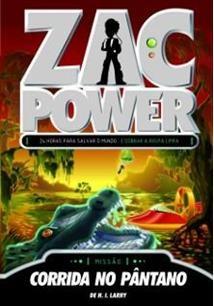 Zac Power 16 - Corrida No Pantano - Fundamento