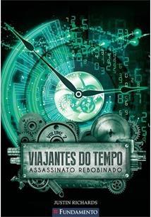 Viajantes Do Tempo - Assassinato Rebobinado - Vol 02