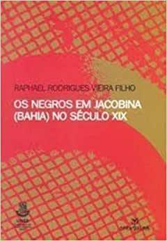 Negros Em Jacobina (Bahia) No Século Xix, Os