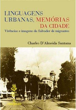 Linguagens Urbanas, Memorias Da Cidade