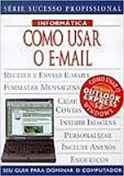 Como Usar O E-Mail - Série Sucesso Profissional