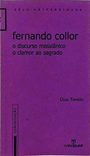 Fernando Collor - O Discurso Meessianico