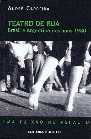 Teatro de rua - Brasil e Argentina nos ano 1980