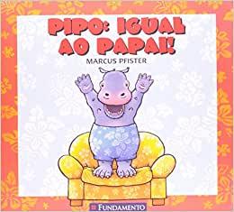 Pipo: Igual Ao Papai!