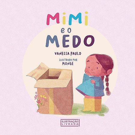 Mimi e o Medo - Vanessa Paulo & Monge