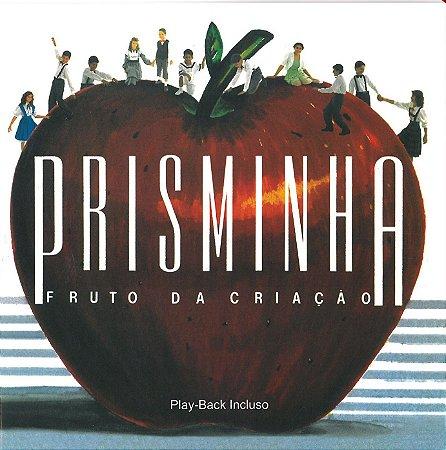 Fruto da Criação - Prisminha