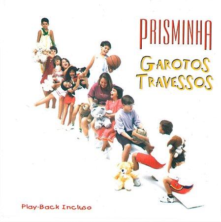 Garotos Travessos - Prisminha