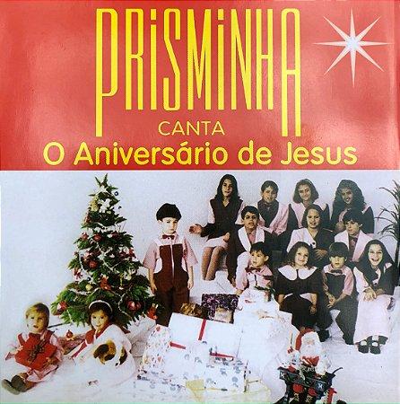 O aniversário de Jesus - Prisminha