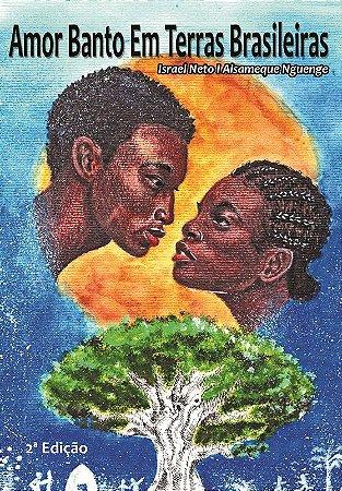 Amor Banto em Terras Brasileiras 2ª Edição