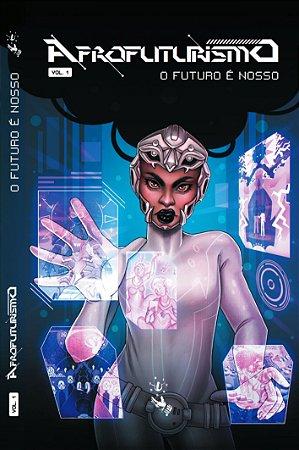 """Antologia Afrofuturismo """"O Futuro é nosso"""" Vol. 1 (FRETE INCLUSO)"""