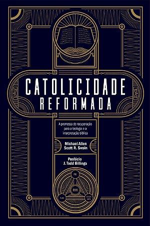 Catolicidade Reformada / Michael Allen