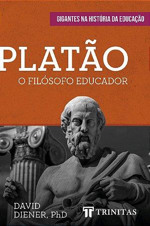 Platão: O grande filósofo educador / D. Diener