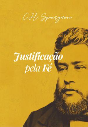 Justificação pela Fé / C. H. Spurgeon