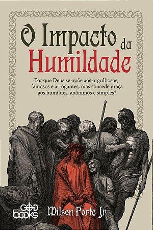 O Impacto da Humildade / Wilson Porte