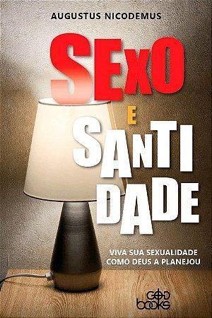 Sexo e Santidade / Augustus Nicodemus