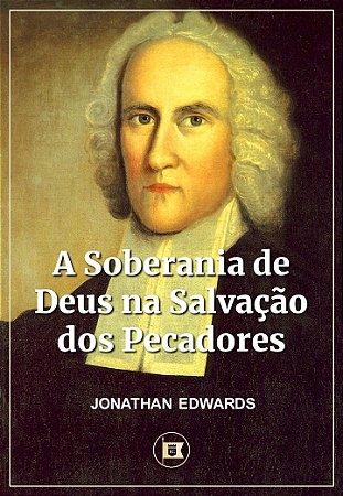 A Soberania de Deus na Salvação dos Pecadores / J. Edwards