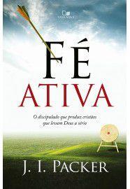 Fé Ativa / J. I. Packer