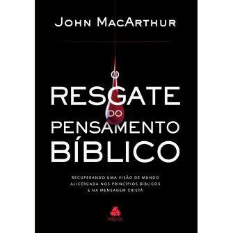 Resgate Do Pensamento Biblico, O / John Macarthur