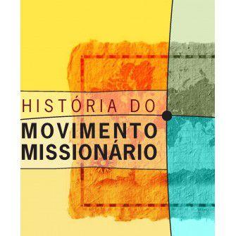 Historia Do Movimento Missionario / Justo Gonzalez