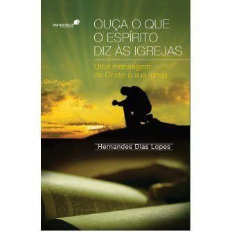 Ouca O Que O Espirito Diz As Igrejas / Hernandes Lopes