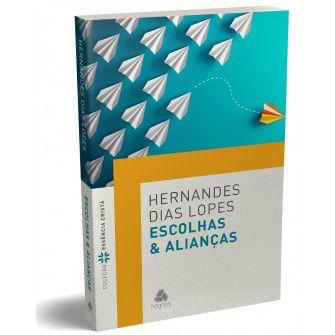 Escolhas & Alianças / Hernandes Lopes