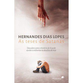 As teses de satanás / Hernandes D . Lopes