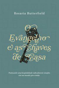 O Evangelho E As Chaves De Casa / R. C. Butterfield