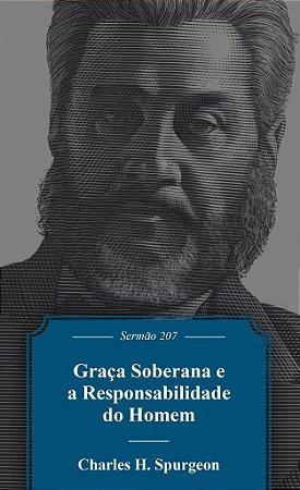 Graça soberana e a Responsabilidade do Homem / C. Spurgeon