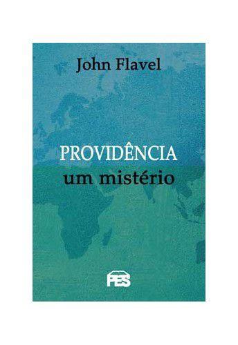 Providência: Um mistério / John Flavel