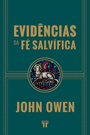 Evidências da Fé Salvífica / John Owen