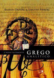 O Novo Testamento grego analítico / Barbara Friberg e Timothy Friberg