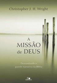 A Missão de Deus / Christopher J. H. Wright
