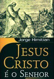 Jesus Cristo é o Senhor / Jorge Himitian