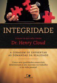 Integridade: A coragem de enfrentar as demandas da realidade / Henry Cloud