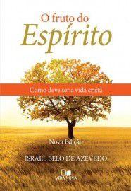 O Fruto do Espírito / Israel Belo de Azevedo