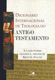 Dicionário Internacional de Teologia do Antigo Testamento / Harris, Archer e Waltke, Editores