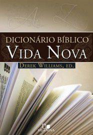 Dicionário Bíblico Vida Nova / Derek Williams - Editor
