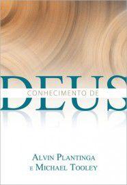 Conhecimento de Deus / Alvin Plantinga e Michael Tooley