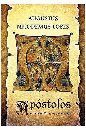 Apóstolos / Augustus Nicodemus Lopes