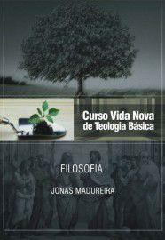 Curso Vida Nova de Teologia Básica - Vol. 9 - Filosofia / Jonas Madureira