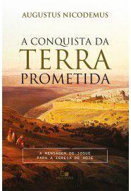 A Conquista da Terra Prometida / Augustus Nicodemus Lopes
