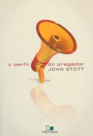 O Perfil do pregador / John Stott