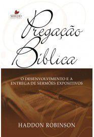 Pregação bíblica / Haddon W. Robinson