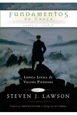 Fundamentos da Graça / Steven J. Lawson