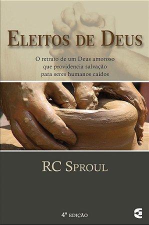 Eleitos de Deus / R. C. Sproul