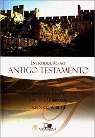 Introdução ao Antigo Testamento / William S. Lasor, David A. Hubbard & Frederic W. Bush