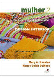 Mulher: dez elementos da feminilidade - Vol. 2 / Mary A. Kassian & Nancy Leigh Demoss