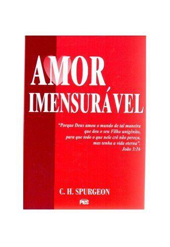 Amor Imensurável / C. H. Spurgeon